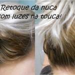 Retocando a parte de trás do cabelo (nuca) com Luzes na touca.