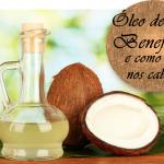 Óleo de coco. Benefícios e como usar no cabelo!