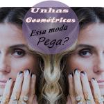 "Unhas geométricas da Giovanna Antonelli ""Atena"". Essa moda pega?"