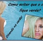Como evitar que o cabelo loiro fique verde na piscina? Projeto Divando no Verão.