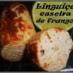 Linguiça e Hamburguer de frango caseiro sem gordura!