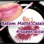 Como fazer Batom Matte caseiro. 4 super dicas!
