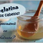 Colágeno hidrolisado (gelatina) nos cabelos. Para que serve e como usar?