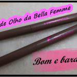 Lápis de Olho Bella Femme. Baratinhos que amo!