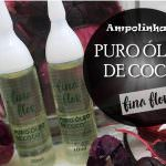 Ampola Puro Óleo de coco da Fina Flor.